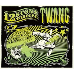 12 Stone Toddler - Twang