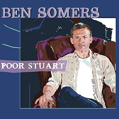 Ben Somers - Poor Stuart