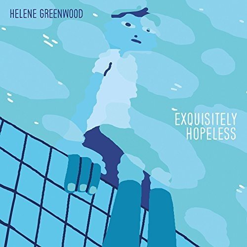 Helene Greenwood - Exquisitely Hopeless