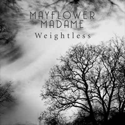 Mayflower Madame - Weightless