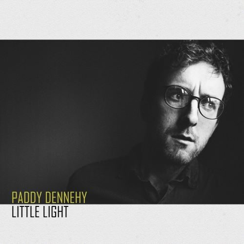 Paddy Dennehy – Little Light
