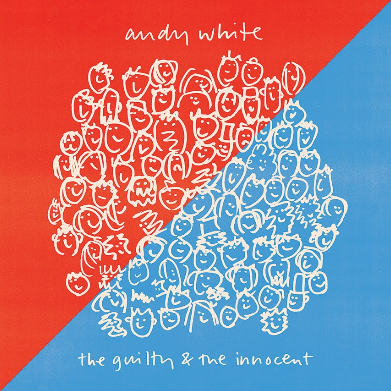 Andy White - The Guilty And The Innocent