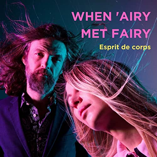 When 'Airy Met Fairy – Esprit de Corps