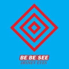 Be Be See - Disney Eyes