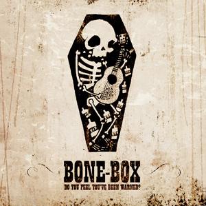 Bone-Box - Do You Feel You've Been Warned?