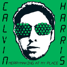 Calvin Harris - Merrymaking At My Place