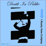DEATH IN PUBLIC - I Really Hate Coldplay