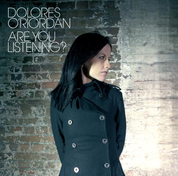 Dolores O Riordan - Are You Listening