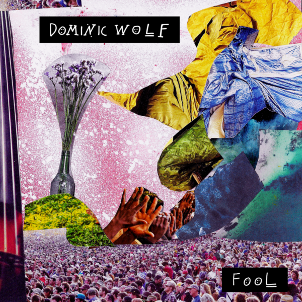 EP review – Dominic Wolf: Fool EP