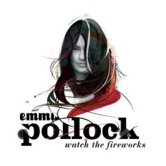 Emma Pollock - Watch The Fireworks