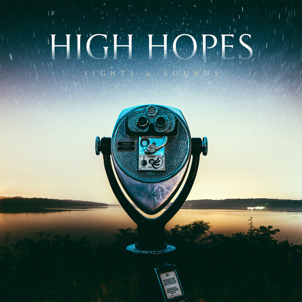 High Hopes - Sights and Sounds