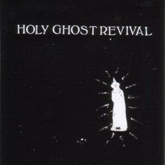 Holy Ghost Revival - Bleeding Light