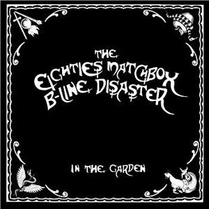 Eighties Matchbox b-line Disaster - In The Garden EP