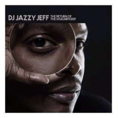 Jazzy Jeff - The Return of the Magnificent