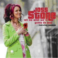 Joss Stone Feat. Common - Tell Me What We're Gonna Do Now