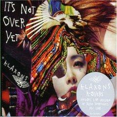 Klaxons - It's Not Over Yet