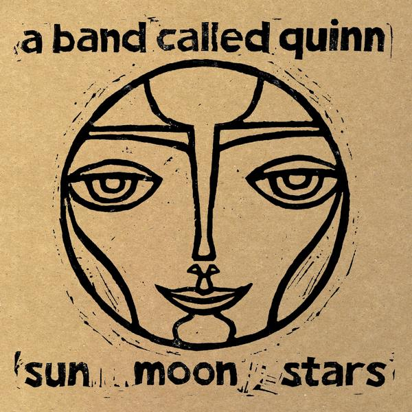 A Band Called Quinn - Sun Moon Stars