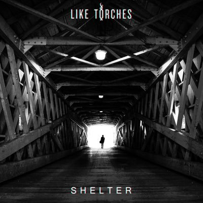 Like Torches - Shelter