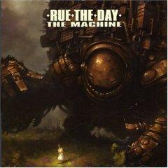 Rue The Day - The Machine