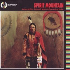 Spirit Mountain - Authentic Music of the American Indian