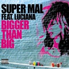 Supermal feat. Luciana - Bigger Than Big