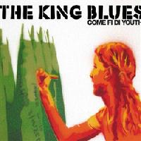 The King Blues - Come Fi Di Youth