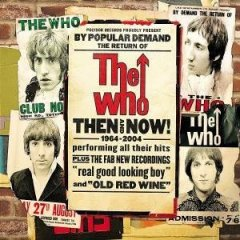 THE WHO - Then and Now '64 – '07