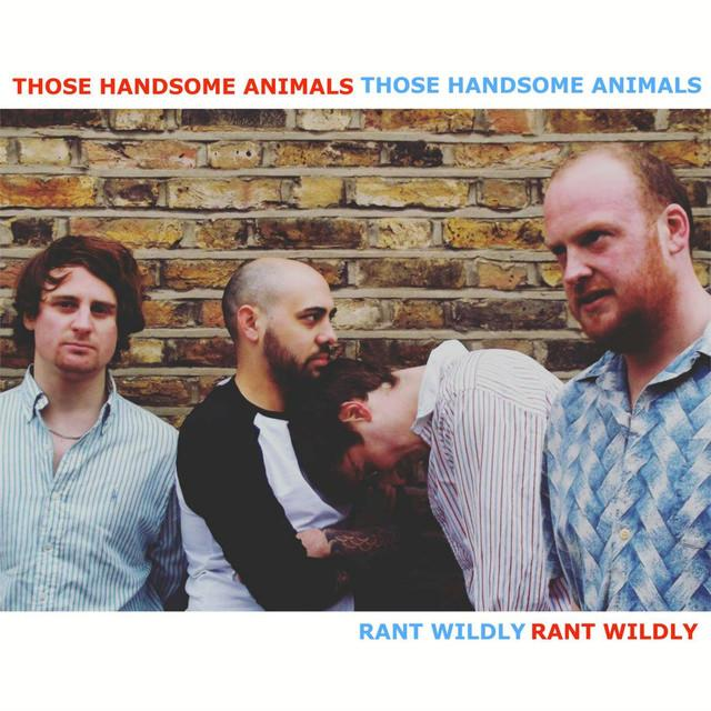 Those Handsome Animals - Rant Wildly