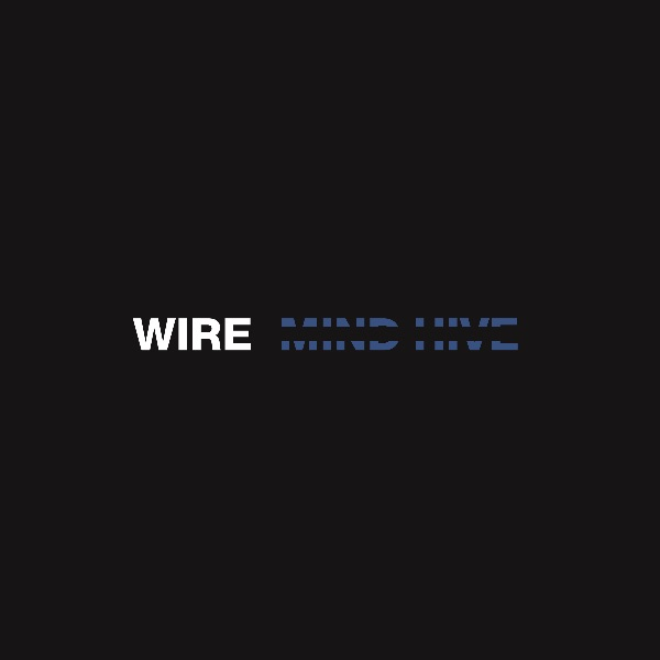 "WIRE announce new album ""Mind Hive"""